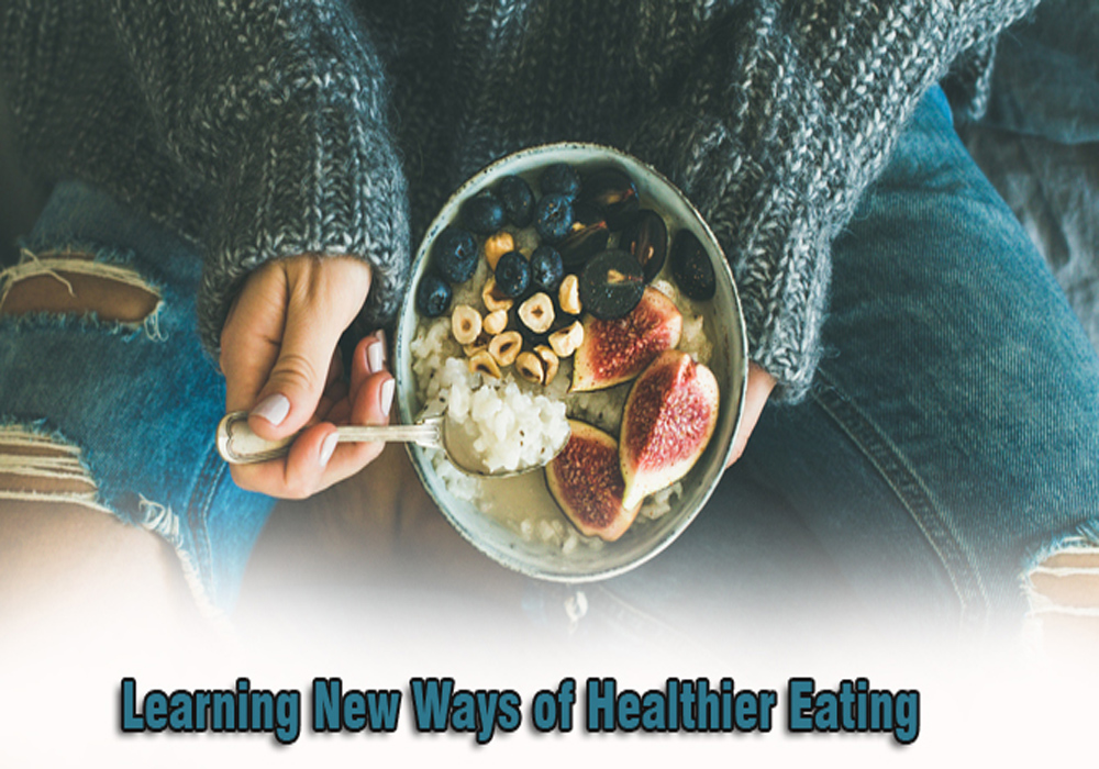 Learning New Ways of Healthier Eating