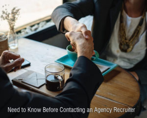 Things You Need to Know Before Contacting an Agency Recruiter
