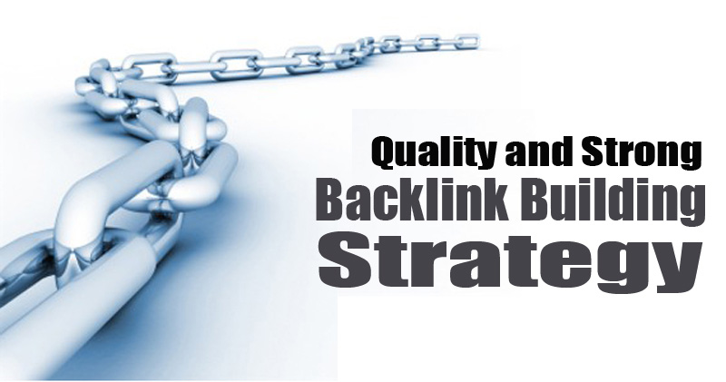 Quality and Strong Backlink Building Strategy