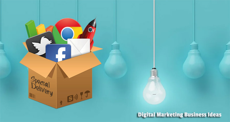 Digital Marketing Business Ideas For Small Businesses